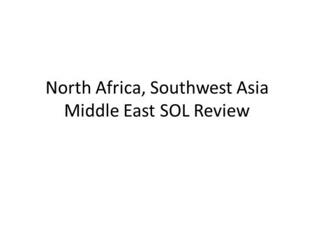 North Africa, Southwest Asia Middle East SOL Review.