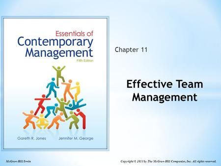 McGraw-Hill/Irwin Copyright © 2013 by The McGraw-Hill Companies, Inc. All rights reserved. Chapter 11 Effective Team Management.