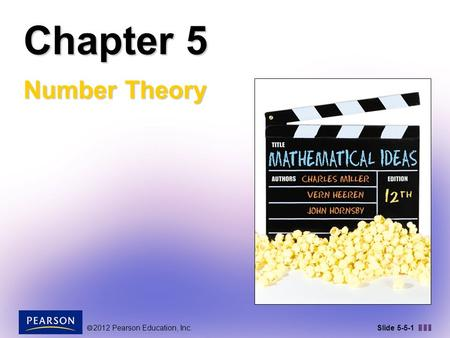  2012 Pearson Education, Inc. Slide 5-5-1 Chapter 5 Number Theory.