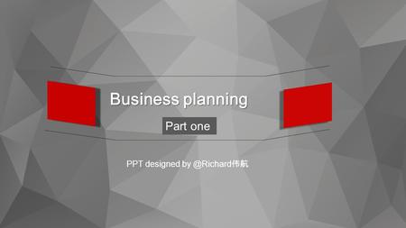 Business planning Part one PPT designed 伟航.
