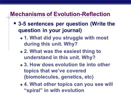 Mechanisms of Evolution-Reflection  3-5 sentences per question (Write the question in your journal)  1. What did you struggle with most during this.