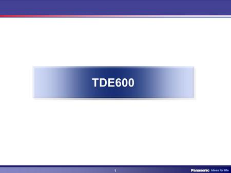 1 1 TDE600. 2 2 KX-TDE600 43 Free Slot (Physical slots) Support TDE MPRV.2 & TDA MPRV.5 Features - Supporting ESVM2/4 card (High quality recording, DISA-AA/Queuing.