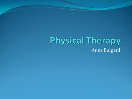 Physical Therapy Rachel Norris. - Ppt Download