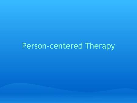 Person-centered Therapy. Intro * based on concepts from humanistic psychology * Carl Rogers is identified as the most influential psychotherapist * shares.
