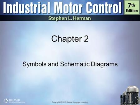Chapter 2 Symbols and Schematic Diagrams. Objectives Discuss symbols used in the drawing of schematic diagrams Determine the difference among switches.