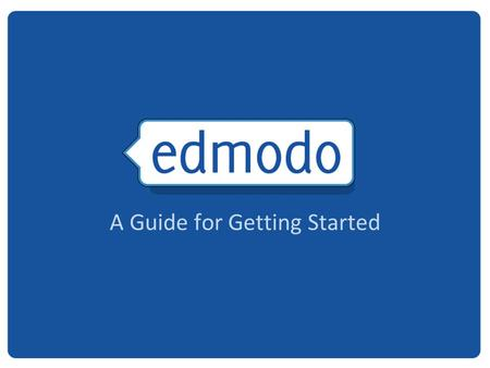A Guide for Getting Started. What is Edmodo? Free social learning network for teachers, students, schools and districts Provides an engaging platform.