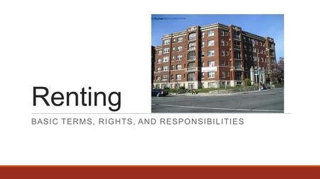 Renting BASIC TERMS, RIGHTS, AND RESPONSIBILITIES.