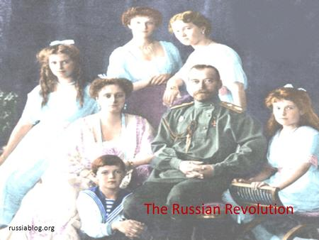 The Russian Revolution russiablog.org. Nicholas II The last Czar of Russia Romanov dynasty Was an absolute monarch Was harsh to those who disagreed with.