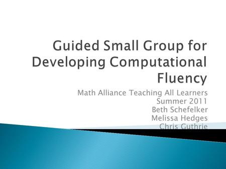 Math Alliance Teaching All Learners Summer 2011 Beth Schefelker Melissa Hedges Chris Guthrie.