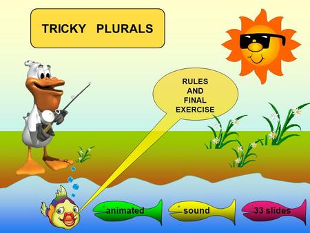 animated sound33 slides TRICKY PLURALS RULES AND FINAL EXERCISE.