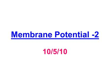 Membrane Potential -2 10/5/10. Cells have a membrane potential, a slightly excess of negative charges lined up along the inside of the membrane and a.