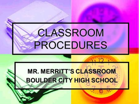 CLASSROOM PROCEDURES MR. MERRITT'S CLASSROOM BOULDER CITY HIGH SCHOOL.