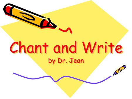 Chant and Write by Dr. Jean