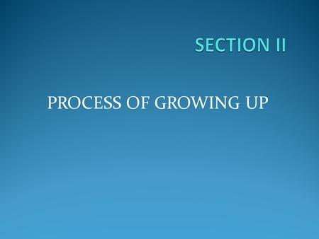 PROCESS OF GROWING UP. Activity 1: Understanding and challenging Domestic Violence.