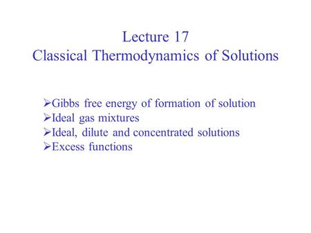 Classical Thermodynamics of Solutions