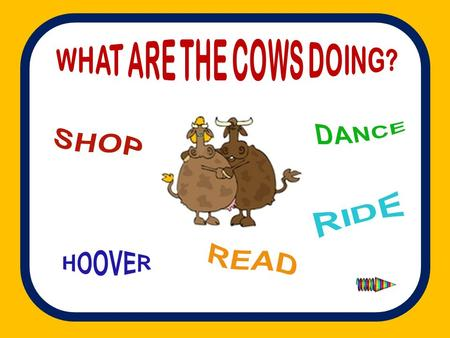 The cow is____________ the floor. cleaning running dancing cleaning What's the cow doing?