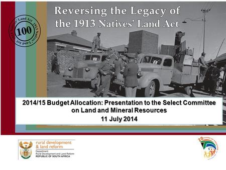 2014/15 Budget Allocation: Presentation to the Select Committee on Land and Mineral Resources 11 July 2014.