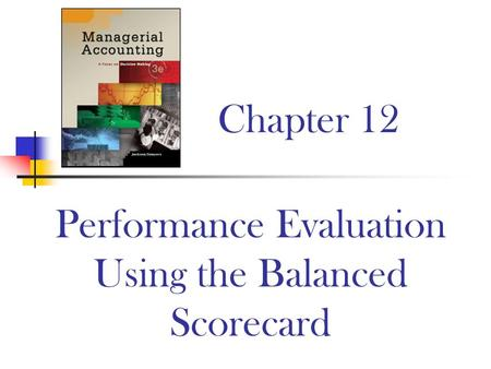 Chapter 12 Performance Evaluation Using the Balanced Scorecard.