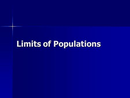 Limits of Populations. Questions for today: What is Population Dynamics? What is Population Dynamics? How does Population Distribution affect Population.