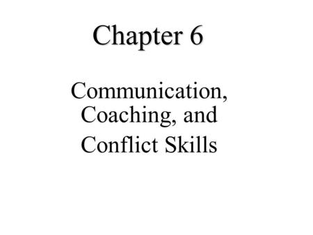 Communication, Coaching, and
