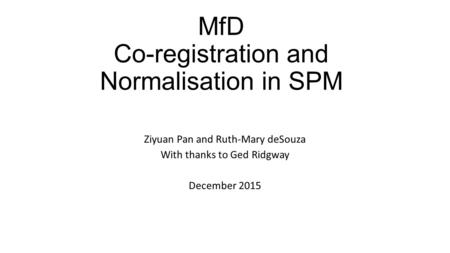 MfD Co-registration and Normalisation in SPM