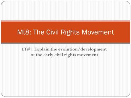 Mt8: The Civil Rights Movement