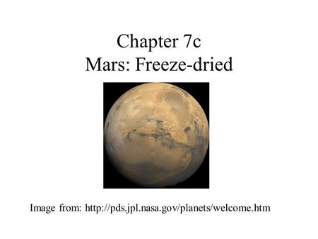 Chapter 7c Mars: Freeze-dried Image from:
