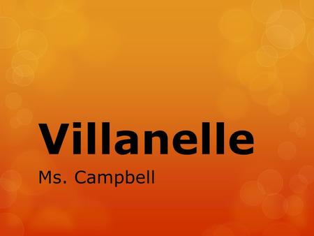 "Villanelle Ms. Campbell. ""In the nick of rhyme""  Divide into groups based on chocolate bar type!  Compete to come up with the MOST rhymes in 1 minute."