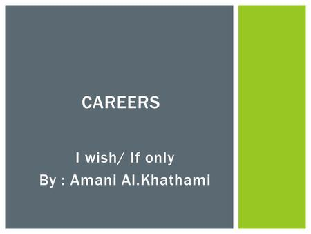 I wish/ If only By : Amani Al.Khathami
