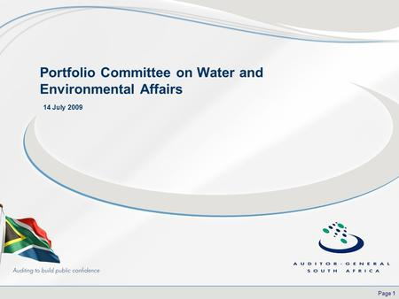 Page 1 Portfolio Committee on Water and Environmental Affairs 14 July 2009.