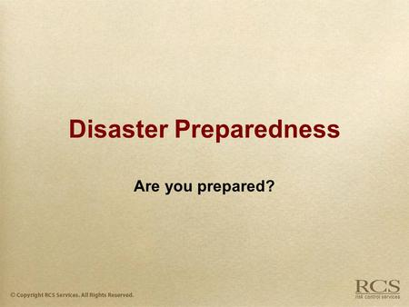 Disaster Preparedness Are you prepared?. Effective Disaster Plans  Your plan should outline the basic preparedness steps needed to handle the anticipated.
