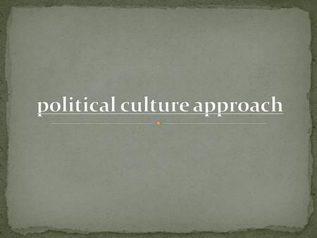 - The concept of political culture provides a new name for one of the oldest subject of concern in political science. - Political culture as a concept.
