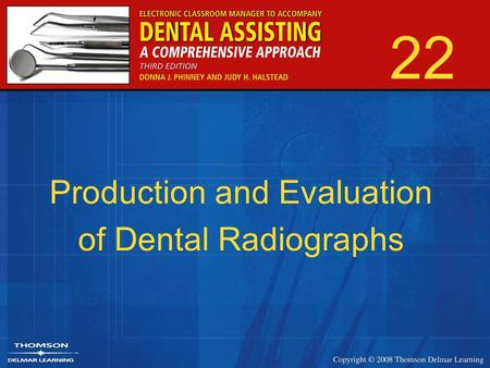 22 Production and Evaluation of Dental Radiographs.
