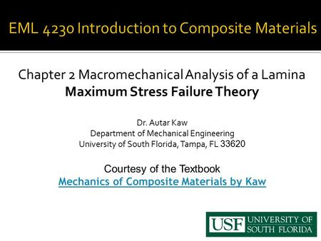 Chapter 2 Macromechanical Analysis of a Lamina Maximum Stress Failure Theory Dr. Autar Kaw Department of Mechanical Engineering University of South Florida,