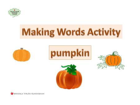 "How many words can you make using the letters that spell the word ""pumpkin""? ____ ____."