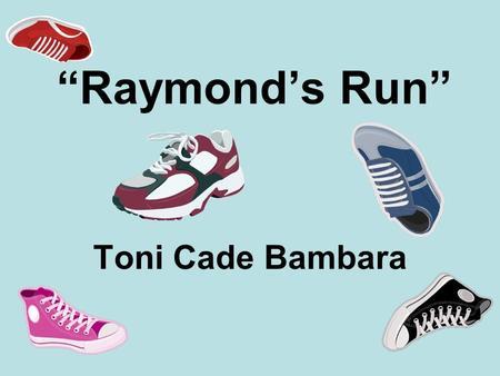 Raymond's Run by Toni Cade Bambara Lesson Plan