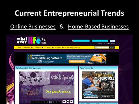 Current Entrepreneurial Trends Online Businesses & Home-Based Businesses.