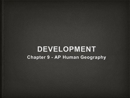 Chapter 9 - AP Human Geography