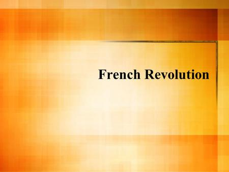 French Revolution. 3 estates Clergy of Roman Catholic Church Nobility The rest of France Clergy of Roman Catholic Church Nobility The rest of France.