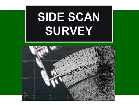SIDE SCAN SURVEY 1. Sidescan Survey Window for Display and control (1) Title Area (1) Title Area – Will display file name with HSX extension. (2) Alarm.