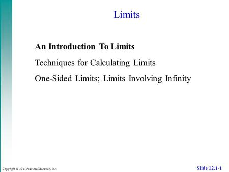 Limits An Introduction To Limits Techniques for Calculating Limits