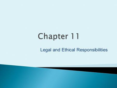 Legal and Ethical Responsibilities. Copyright ©2012 by Pearson Education, Inc. All rights reserved. Essentials of Dental Radiography for Dental Assistants.