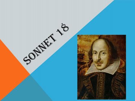 SONNET 18. The prescription for the rhymes of the English sonnet pure and simple may be formulated thus: a-b-a-b c-d-c-d e-f-e-f g-g. This form of sonnet.