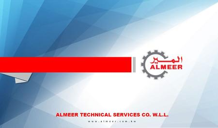 Www.almeer.com.kw ALMEER TECHNICAL SERVICES CO. W.L.L.