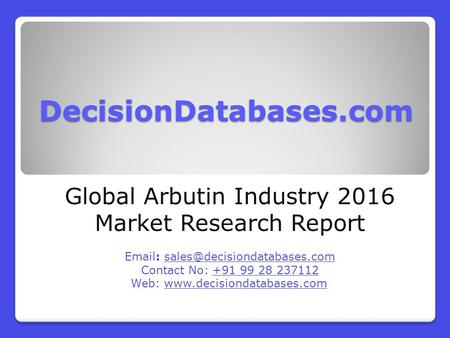 Arbutin Market Global Analysis and Forecasts 2021