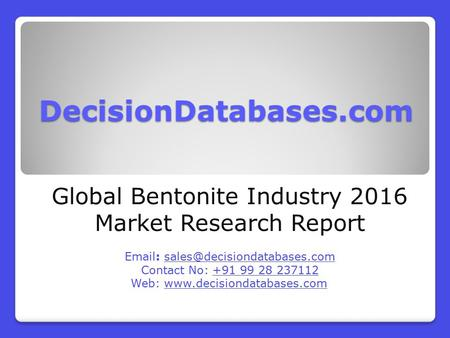 Bentonite Market Global Analysis and Forecasts 2021