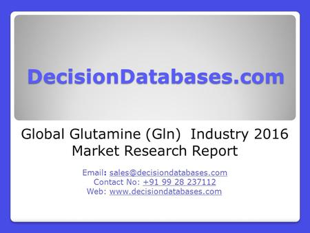Global Glutamine (Gln) Industry 2016 Market Research Report