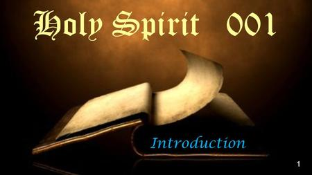 Introduction Holy Spirit 001 1. 2 T r i u n i t y o f G o d.