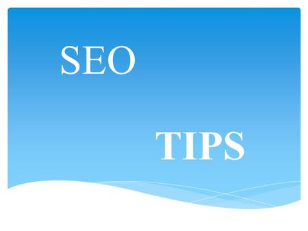 SEO TIPS. Make the website about one thing  Get Your Domain Name  Choose a Web Host and Sign Up for an Account  Designing your Web Pages  Testing.