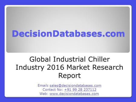 Global Industrial Chiller Market and Forecast Report 2016-2021